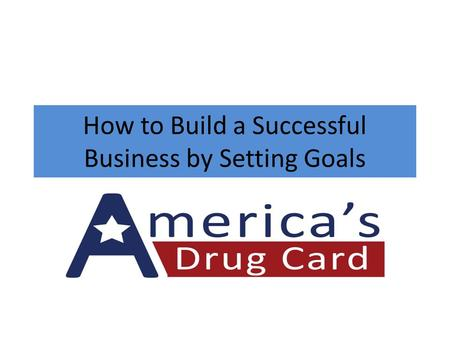How to Build a Successful Business by Setting Goals.