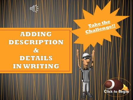 Click to Begin Take the Challenge!! STUDENTS CLICK HERE FOR REVIEW STUDENTS CLICK HERE FOR REVIEW TEACHERS CLICK HERE FOR TEACHER'S PAGE TEACHERS CLICK.