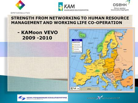 STRENGTH FROM NETWORKING TO HUMAN RESOURCE MANAGEMENT AND WORKING LIFE CO-OPERATION - KAMoon VEVO 2009 -2010.