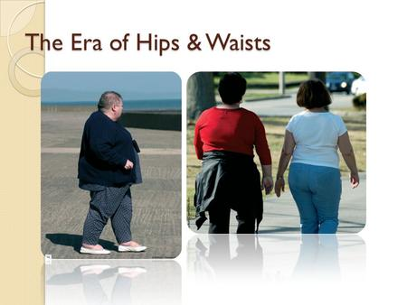 The Era of Hips & Waists. Hypertension in Metabolic syndrome.