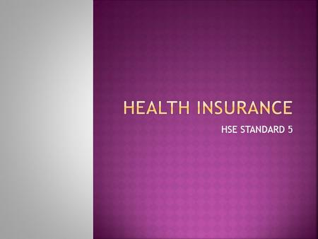 HSE STANDARD 5.  Calculate the costs of a range of health insurance plans, including deductibles, co- pays, PPO's and HMO's. For a selected disease/disorder/injury,