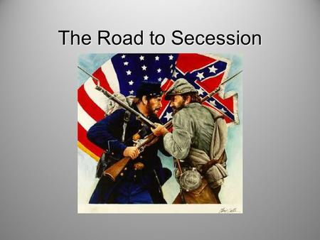 The Road to Secession. Growing Differences NorthSouth 1. Growth of Industry1. Relied on agriculture- cash crops 2. Growth of cities2. The few wealthy.