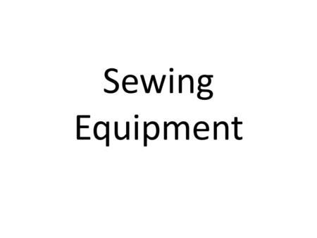 "Sewing Equipment. Tape measure – used to take body measurements; 60"" long."