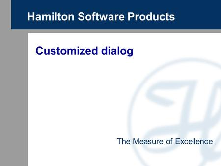 Hamilton Software Products The Measure of Excellence Customized dialog.