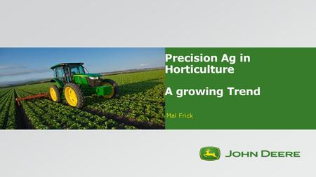 Precision Ag in Horticulture A growing Trend Mal Frick.