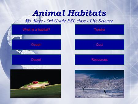 Animal Habitats Ms. Kaye - 3rd Grade ESL class - Life Science