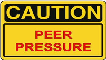 WHAT IS PEER PRESSURE? Pressure from people of one's own age to behave in away that is similar or acceptable of them.