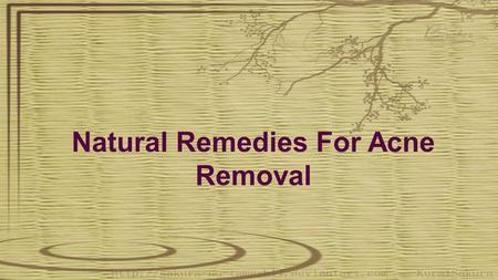 Natural Remedies For Acne Removal. NATURE IS BEAUTY ! We have been engaged in using a lot of beauty products such as shampoo, hair oil, face wash, cream,