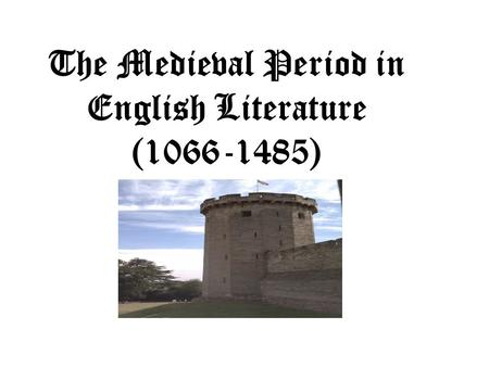 The Medieval Period in English Literature (1066-1485)