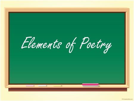 Elements of Poetry. Forms of Poetry Free Verse: poetry that is free of regular rhyme or rhythm. Ode: a poem that celebrates a subject Narrative poem: