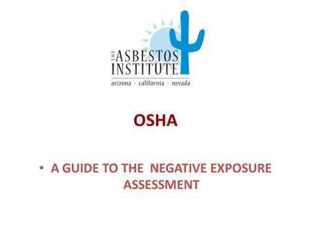 OSHA A GUIDE TO THE NEGATIVE EXPOSURE ASSESSMENT.