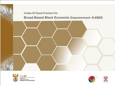 INTRODUCTION AND IMPLEMENTATION ON THE CODES OF GOOD PRACTICE FOR BROAD – BASED BLACK ECONOMIC EMPOWERMENT.