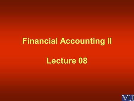 Financial Accounting II Lecture 08. Intangible Assets Companies Ordinance 1984.
