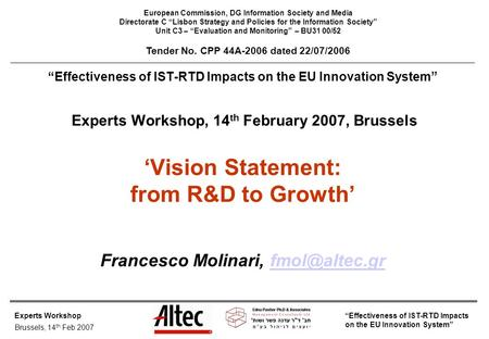 "Experts Workshop Brussels, 14 th Feb 2007 ""Effectiveness of IST-RTD Impacts on the EU Innovation System"" ""Effectiveness of IST-RTD Impacts on the EU Innovation."