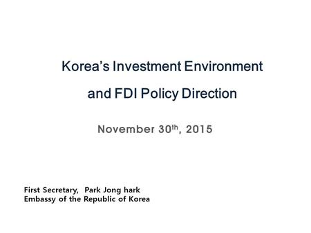 1. First Secretary, Park Jong hark Embassy of the Republic of Korea.