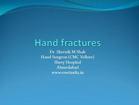 Dr Shrenik M Shah Hand Surgeon (CMC Vellore) Shrey Hospital Ahmedabad www.eswtindia.in.