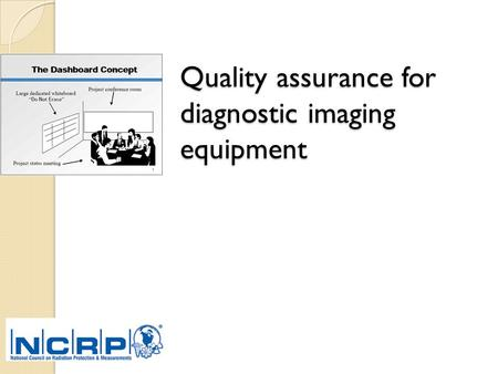 Quality assurance for diagnostic imaging equipment.