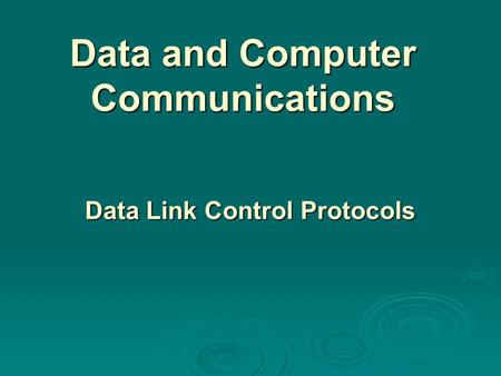 Data and Computer Communications Data Link Control Protocols.