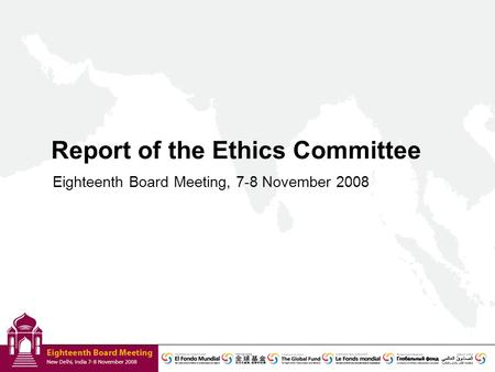 Report of the Ethics Committee Eighteenth Board Meeting, 7-8 November 2008.