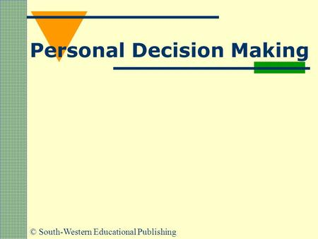 © South-Western Educational Publishing Personal Decision Making.