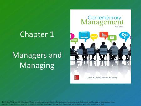 Chapter 1 Managers and Managing © 2016 by McGraw-Hill Education. This is proprietary material solely for authorized instructor use. Not authorized for.