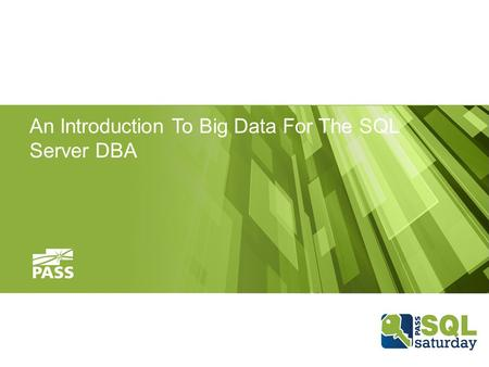 An Introduction To Big Data For The SQL Server DBA.