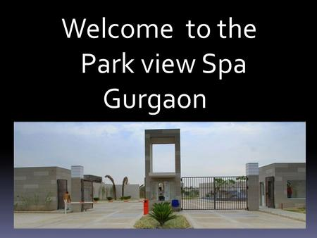 Welcome to the Park view Spa Gurgaon. APARTMENT AVAILABLE FOR Leasing.net.in.