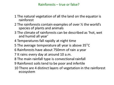 Rainforests – true or false?