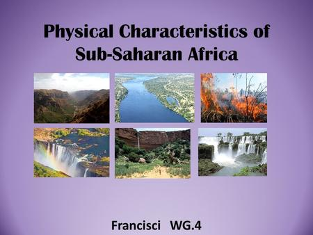 Physical Characteristics of Sub-Saharan Africa Francisci WG.4.