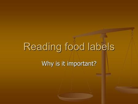 Reading food labels Why is it important?. Need to know what nutrients are in the food and is healthy or a filler. Examples low sodium, low fat, sugar.