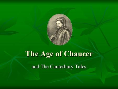 The Age of Chaucer and The Canterbury Tales. Historical Background The Hundred Years ' War The Hundred Years ' War The 1381 Peasant Uprising The 1381.