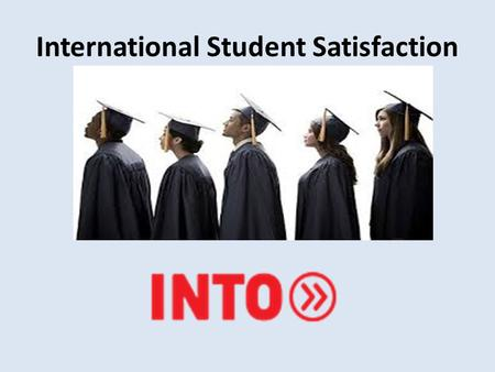 International Student Satisfaction. Background There were 312 000 Non EU International students in the UK in 2014-15 (UKCISA.org) The world had 5 million.