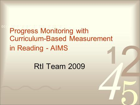 RtI Team 2009 Progress Monitoring with Curriculum-Based Measurement in Reading - AIMS.