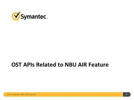 APIs related to NBU AIR Feature 1 OST APIs Related to NBU AIR Feature.