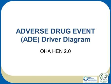 ADVERSE DRUG EVENT (ADE) Driver Diagram OHA HEN 2.0.