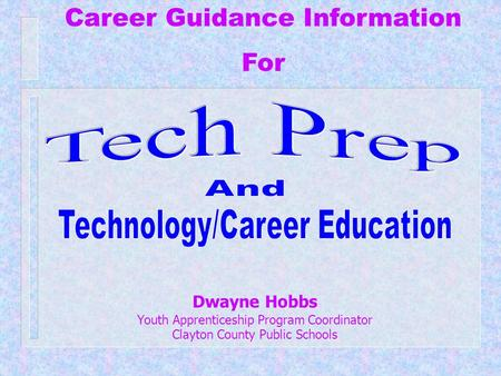 Dwayne Hobbs Youth Apprenticeship Program Coordinator Clayton County Public Schools Career Guidance Information For.
