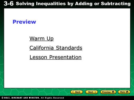 Evaluating Algebraic Expressions 3-6 Solving Inequalities by Adding or Subtracting Warm Up Warm Up California Standards California Standards Lesson Presentation.