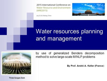 Water resources planning and management by use of generalized Benders decomposition method to solve large-scale MINLP problems By Prof. André A. Keller.