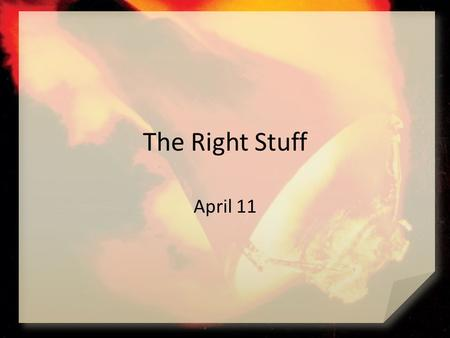 The Right Stuff April 11. Think About It Agree or Disagree? You are either a missionary or a mission field.