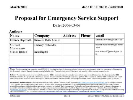 Doc.: IEEE 802.11-06/0450r0 Submission March 2006 Eleanor Hepworth, Siemens Roke ManorSlide 1 Proposal for Emergency Service Support Notice: This document.