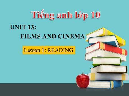 Lesson 1: READING UNIT 13: FILMS AND CINEMA Warm-up What film is this? Back to school.