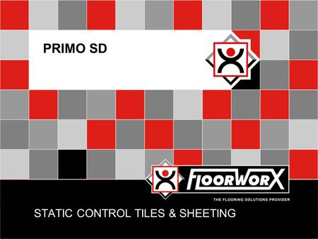 STATIC CONTROL TILES & SHEETING PRIMO SD. INTRODUCTION  Static Dissipative flooring is essential for protecting sensitive equipment from static charge.