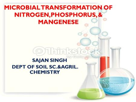 MICROBIAL TRANSFORMATION OF NITROGEN,PHOSPHORUS, & MANGENESE.