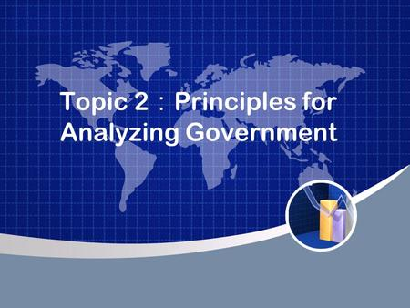Topic 2 : Principles for Analyzing Government. Adam Smith ( 1723 ~ 1790 ) noted that in a market economy, individuals pursuing their own self-interests.