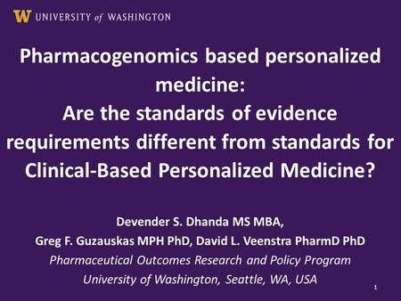 Pharmacogenomics based personalized medicine: Are the standards of evidence requirements different from standards for Clinical-Based Personalized Medicine?