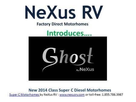 NeXus RV Factory Direct Motorhomes Introduces…. New 2014 Class Super C Diesel Motorhomes Super C Motorhomes Super C Motorhomes by NeXus RV : www.nexusrv.com.