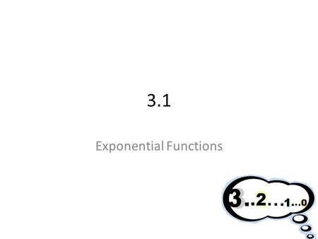 3.1 Exponential Functions. Mastery Objectives Evaluate, analyze, and graph exponential functions. Solve problems involving exponential growth and decay.