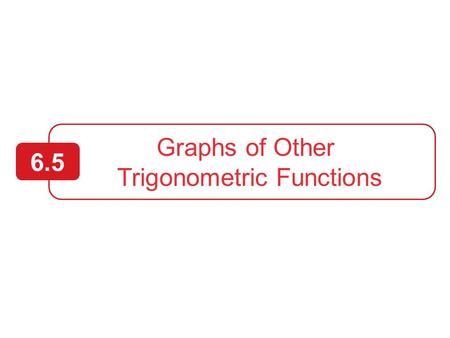 Graphs of Other Trigonometric Functions