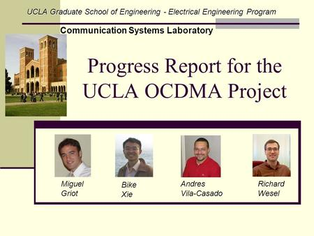 Progress Report for the UCLA OCDMA Project UCLA Graduate School of Engineering - Electrical Engineering Program Communication Systems Laboratory Miguel.