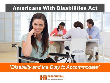 1 Describe the intent of the Americans with Disabilities Act (ADA). Define disability as stated in the ADA. Identify which persons have protection under.